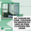 AO CHEGAR EM CASA, COLOQUE OS SAPATOS DO LADO DE FORA E A ROUPA PRA LAVAR.